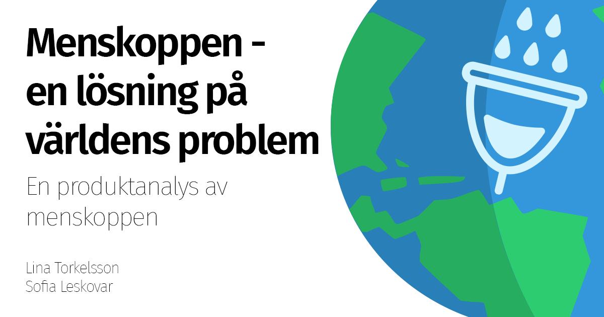 74abe564539b Menskoppen – en lösning på världens problem – En produktanalys av  menskoppen | minmenskopp.se blogg