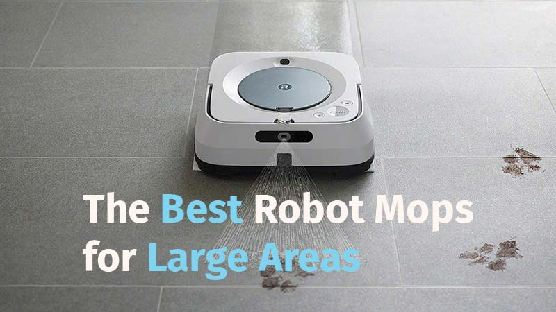 The best robot mops for large areas